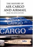 Cover of: The History of Air Cargo and Airmail from the 18th Century