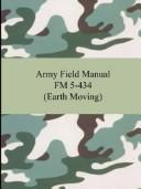 Cover of: Army Field Manual FM 5-434 (Earth Moving) | U.S. Army