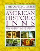 Cover of: The Official Guide to American Historic Inns: Bed & Breakfasts and Country Inns (Official Guide to American Historic Inns: Bed & Breakfasts & Country Inns)