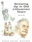 Cover of: Growing Up in Old Lithuanian Town | Edward V. Gillis