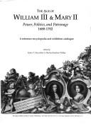 The Age of William III & Mary II: Power, Politics and Patronage, 1688-1702  by