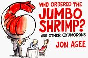 Cover of: Who ordered the jumbo shrimp? and other oxymorons