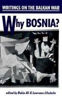 Cover of: Why Bosnia? Writings on the Balkan War |
