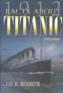 Cover of: 1912 Facts About the Titanic | Lee Meredith