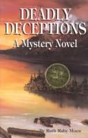 Cover of: Deadly Deceptions | Ruth Raby Moen