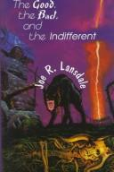 Cover of: The Good, the Bad, and the Indifferent: Early Stories and Commentary