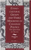 Cover of: Ethno-Cultural Groups and Visible Minorities in Canadian Politics