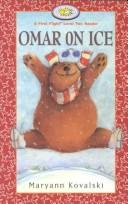 Cover of: Omar On Ice (First Flight Books Level Two) | Maryann Kovalski
