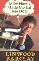 Cover of: Mike Harris Made Me Eat My Dog