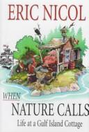 Cover of: When Nature Calls: Life at a Gulf Island Cottage