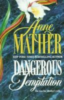 Cover of: Dangerous Temptation | Anne Mather