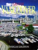 Cover of: Greater Vancouver | Douglas Leighton