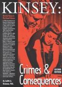 Cover of: Kinsey: Crimes and Consequences | Judith A. Reisman