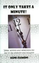 It Only Takes A Minute! by Hank, Ph.D. Clemons