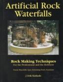 Cover of: Artificial Rock Waterfalls | J. Erik Kinkade