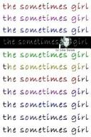 Cover of: The Sometimes Girl