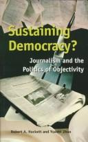 Cover of: Sustaining democracy? | Robert A. Hackett