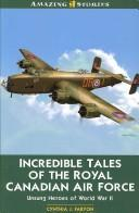 Cover of: Incredible Tales of the Royal Canadian Air Force