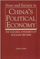 Cover of: State and Society in China's Political Economy
