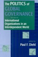 Cover of: The Politics of Global Governance | Paul F. Diehl