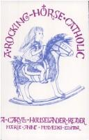 Cover of: A rocking-horse Catholic