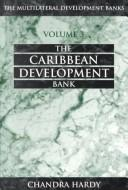 Cover of: Caribbean Development Bank (Multilateral Development Bank, Vol 3)