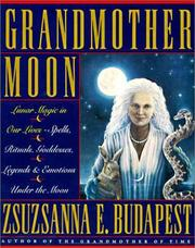 Cover of: Grandmother moon | Zsuzsanna Emese Budapest