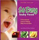 Cover of: So Easy Baby Food | Ahlers Joan
