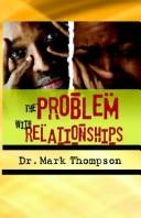 Cover of: The Problem With Relationships | Mark Thompson