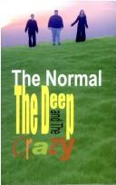 Cover of: The Normal, the Deep, and the Crazy