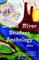 Cover of: Grand River Student Anthology 2004 | Linda S. Lane