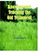 Cover of: Knowing And Teaching The Old Testament