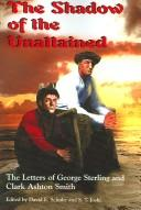 Cover of: The Shadow of the Unattained | David E. Schultz