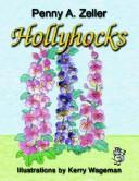 Cover of: Hollyhocks | Penny, A. Zeller