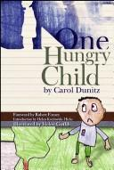Cover of: One Hungry Child | Carol, Ph.D. Dunitz