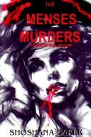 Cover of: The MENSES MURDERS, A Sammi Mitchel Mystery | Shoshana Barer
