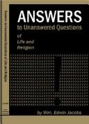Cover of: Answers to Unanswered Questions of Life and Religion | William Edwin Jacobs