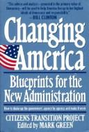 Cover of: Changing America | edited by Mark Green ; with Wade Green ... [et al.].