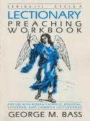 Cover of: Lectionary preaching workbook, series III | George M. Bass