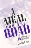 Cover of: A Meal for the Road | Charles E. Link