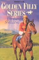Cover of: The Golden Filly Series by Lauraine Snelling