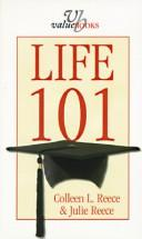 Cover of: Life 101 | Colleen L. Reece
