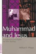 Muhammad and Jesus by William E. Phipps