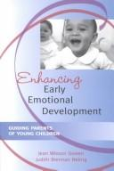 Cover of: Enhancing early emotional development | Jean Wixson Gowen