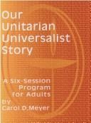 Cover of: Our Unitarian Universalist story