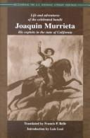 Cover of: Life and Adventures of the Celebrated Bandit Joaquin Murrieta | Ireneo Paz
