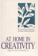 Cover of: At Home in Creativity | Bruce Southworth