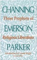 Cover of: Three Prophets of Religious Liberalism | Conrad Edick Wright