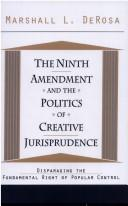 Cover of: The Ninth Amendment and the Politics of Creative Jurisprudence
