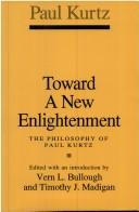 Cover of: Toward a new enlightenment: the philosophy of Paul Kurtz
